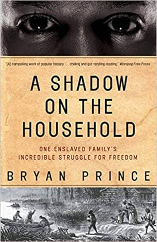 Download A Shadow on the Household; One Enslaved Family's Incredible Struggle for Freedom (E-Book), Urban Books, Black History and more at United Black Books! www.UnitedBlackBooks.org