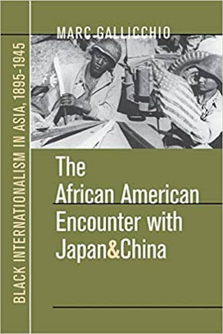Download The African American Encounter with Japan and China: Black Internationalism in Asia, 1895-1945 (E-Book), Urban Books, Black History and more at United Black Books! www.UnitedBlackBooks.org