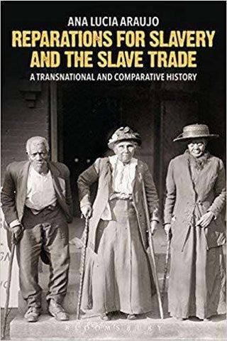 Download Reparations for Slavery and the Slave Trade; a Transnational and Comparative History (E-Book), Urban Books, Black History and more at United Black Books! www.UnitedBlackBooks.org