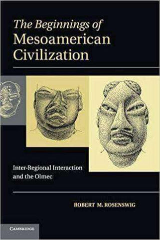 The Beginnings of Mesoamerican Civilization Inter-Regional Interaction and the Olmec (E-Book) African American Books at United Black Books
