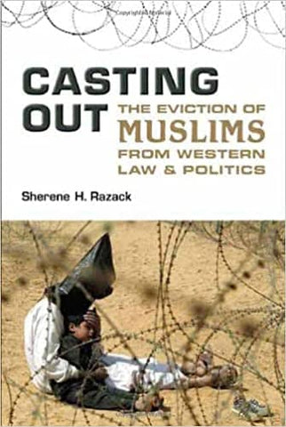 Casting Out: The Eviction of Muslims from Western Law and Politics by Sherene Razack (E-Book)