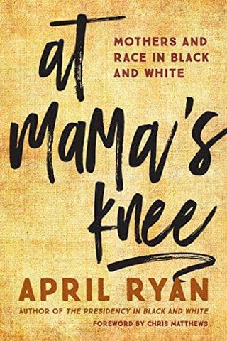 Download At Mama's Knee; Mothers and Race in Black and White (E-Book), Urban Books, Black History and more at United Black Books! www.UnitedBlackBooks.org