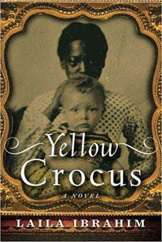 Download Yellow Crocus by Laila Ibrahim (Paperback), Urban Books, Black History and more at United Black Books! www.UnitedBlackBooks.org