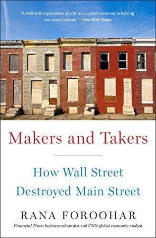 Makers and Takers; How Wall Street Destroyed Main Street (E-Book)