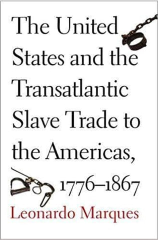 The United States and the Transatlantic Slave Trade to the Americas, 1776-1867 (E-Textbook)