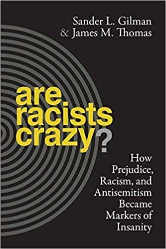 Download Are Racists Crazy; How Prejudice, Racism, and Antisemitism Became Markers of Insanity (E-Book), Urban Books, Black History and more at United Black Books! www.UnitedBlackBooks.org