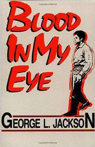 Download Blood In My Eye by George L. Jackson (E-Book), Urban Books, Black History and more at United Black Books! www.UnitedBlackBooks.org