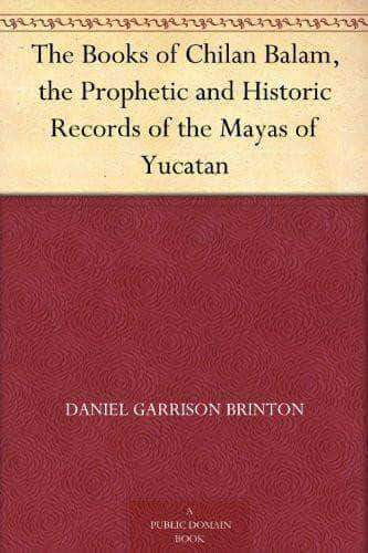 Download The Books of Chilan Balam, the Prophetic and Historic Records of the Mayas of Yucatan, Urban Books, Black History and more at United Black Books! www.UnitedBlackBooks.org