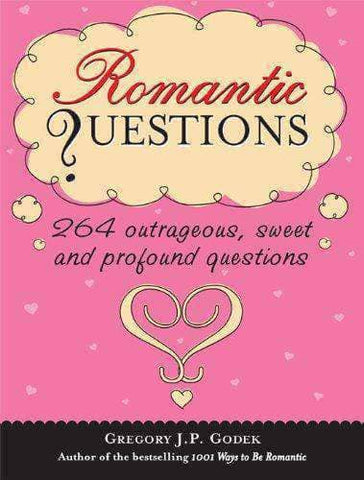 Romantic Questions: 264 Outrageous, Sweet and Profound Questions (E-Book)