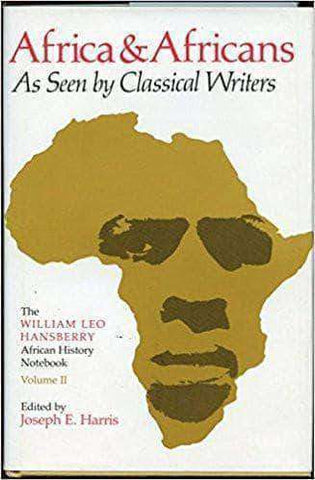 Download Africa and Africans, As Seen by Classical Writers by William Leo Hansberry (E-Book), Urban Books, Black History and more at United Black Books! www.UnitedBlackBooks.org