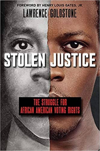 Stolen Justice: The Struggle for African American Voting Rights (Scholastic Focus): The Struggle for African American Voting Rights by Lawrence Goldstone (E-Book)