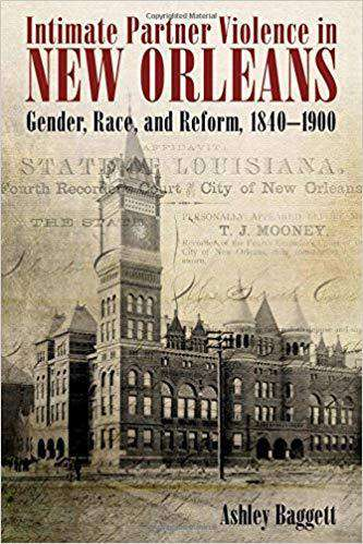 Download Baggett - Intimate Partner Violence in New Orleans; Gender, Race, and Reform, 1840-1900 (E-Book), Urban Books, Black History and more at United Black Books! www.UnitedBlackBooks.org
