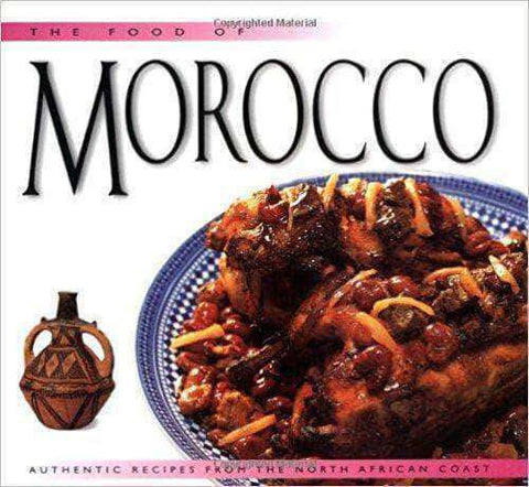 Food of Morocco Authentic Recipes from the North African Coast (E-Book) - United Black Books