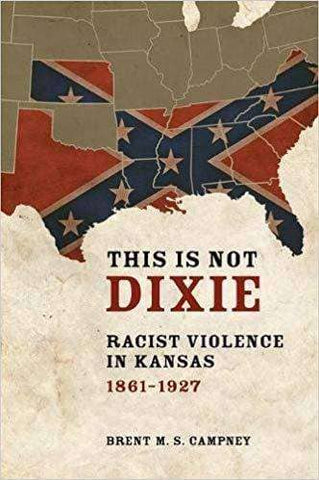 Download This is Not Dixie; Racist Violence in Kansas, 1861-1927 (E-Book), Urban Books, Black History and more at United Black Books! www.UnitedBlackBooks.org