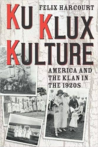 Download Ku Klux Kulture; America and the Klan in the 1920s (E-Book), Urban Books, Black History and more at United Black Books! www.UnitedBlackBooks.org