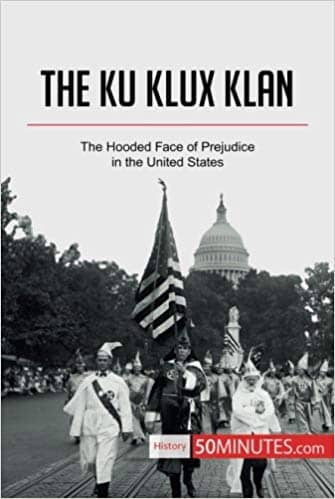 Download The Ku Klux Klan; the Hooded Face of Prejudice in the United States (E-Book), Urban Books, Black History and more at United Black Books! www.UnitedBlackBooks.org