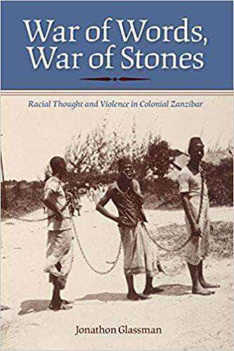 Download Glassman - War of Words, War of Stones; Racial Thought and Violence in Colonial Zanzibar (2011), Urban Books, Black History and more at United Black Books! www.UnitedBlackBooks.org