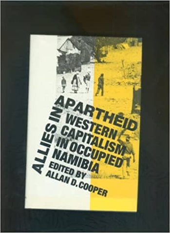 Allies in Apartheid: Western Capitalism in Occupied Namibia by Allan D. Cooper (E-Book)