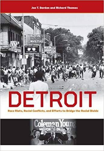Download Detroit; Race Riots, Racial Conflicts, and Efforts to Bridge the Racial Divide (E-Book), Urban Books, Black History and more at United Black Books! www.UnitedBlackBooks.org