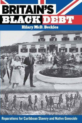 Download Britain's Black Debt; Reparations for Caribbean Slavery and Native Genocide (E-Book), Urban Books, Black History and more at United Black Books! www.UnitedBlackBooks.org