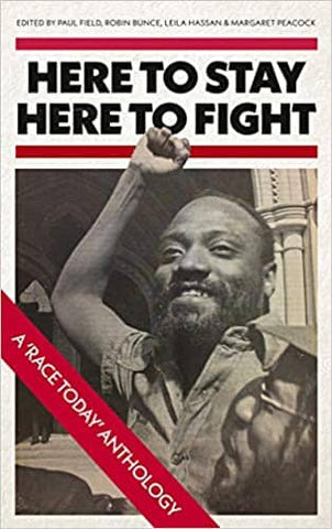 Here to Stay, Here to Fight: A Race Today Anthology by Paul Field (E-Book)