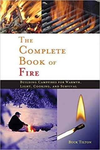 Download The Complete Book of Fire - Building Campfires for Warmth, Light, Cooking, and Survival (E-Book), Urban Books, Black History and more at United Black Books! www.UnitedBlackBooks.org