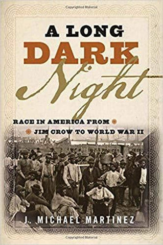 Download A Long Dark Night; Race in America from Jim Crow to World War II (2016), Urban Books, Black History and more at United Black Books! www.UnitedBlackBooks.org