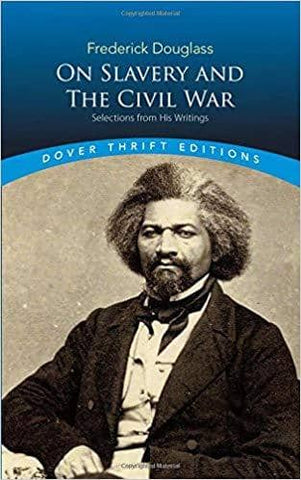 Frederick Douglass on Slavery and the Civil War: Selections from His Writings (E-Book)
