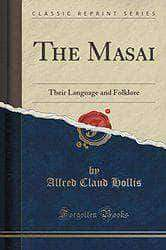 The Masai: Their Language and Foklore by Alfred Claud Hollis - United Black Books Black African American E-Books