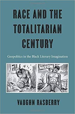 Download Race and the Totalitarian Century; Geopolitics in the Black Literary Imagination (E-Book), Urban Books, Black History and more at United Black Books! www.UnitedBlackBooks.org