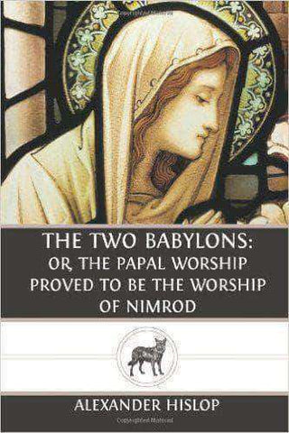 Download The Two Babylons: Or, the Papal Worship Proved to Be the Worship of Nimrod (E-Book), Urban Books, Black History and more at United Black Books! www.UnitedBlackBooks.org