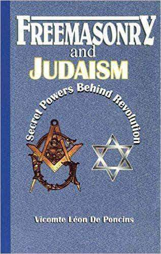 Download Freemasonry & Judaism - The Secret Powers Behind Revolution by Vicomte Leon De Poncins, Urban Books, Black History and more at United Black Books! www.UnitedBlackBooks.org