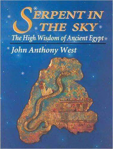 Serpent in the Sky: High Wisdom of Ancient Egypt by John Anthony West (E-Book) African American Books at United Black Books