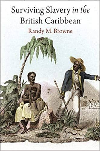 Download Browne - Surviving Slavery in the British Caribbean (E-Book), Urban Books, Black History and more at United Black Books! www.UnitedBlackBooks.org
