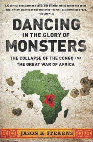 Download Stearns - Dancing in the Glory of Monsters; the Collapse of the Congo and the Great War of Africa (E-Book)), Urban Books, Black History and more at United Black Books! www.UnitedBlackBooks.org
