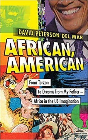 Download African, American: From Tarzan to Dreams from My Father--Africa in the US Imagination - del Mar (E-Book), Urban Books, Black History and more at United Black Books! www.UnitedBlackBooks.org