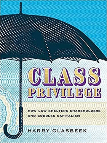 Download Class Privilege; How Law Shelters Shareholders and Coddles Capitalism (E-Book), Urban Books, Black History and more at United Black Books! www.UnitedBlackBooks.org