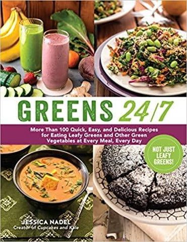 Download Greens 24-7 More Than 100 Quick, Easy, and Delicious Recipes for Eating Leafy Greens, Urban Books, Black History and more at United Black Books! www.UnitedBlackBooks.org