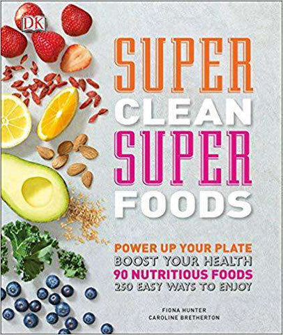 Super Clean Super Foods: Power Up Your Plate (E-Book)