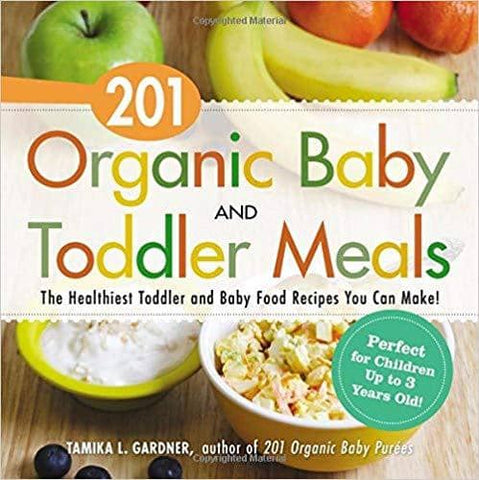 201 Organic Baby And Toddler Meals (E-Book)