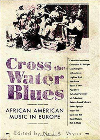Download Cross the Water Blues: African American Music in Europe (E-Book), Urban Books, Black History and more at United Black Books! www.UnitedBlackBooks.org