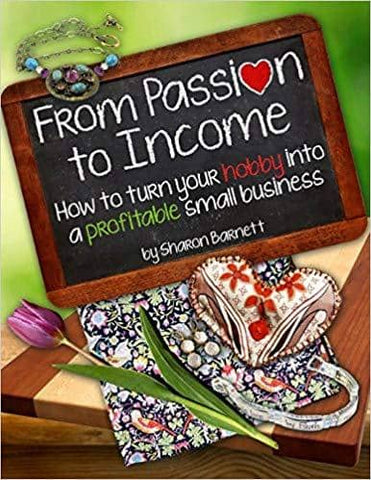 Download From Passion to Income How to Turn Your Hobby Into a Profitable Small Business, Urban Books, Black History and more at United Black Books! www.UnitedBlackBooks.org