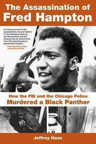 Download The Assassination of Fred Hampton by Jeffrey Haas (E-Book) , The Assassination of Fred Hampton by Jeffrey Haas (E-Book) Pdf download, The Assassination of Fred Hampton by Jeffrey Haas (E-Book) pdf, Black Panther Party, Economics, Fred Hampton, Revolutionaries, Revolutions books,