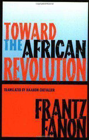 Download Toward The African Revolution By Frantz Fanon (E-Book), Urban Books, Black History and more at United Black Books! www.UnitedBlackBooks.org