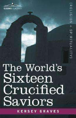Download The World's Sixteen Crucified Saviors (E-Book), Urban Books, Black History and more at United Black Books! www.UnitedBlackBooks.org