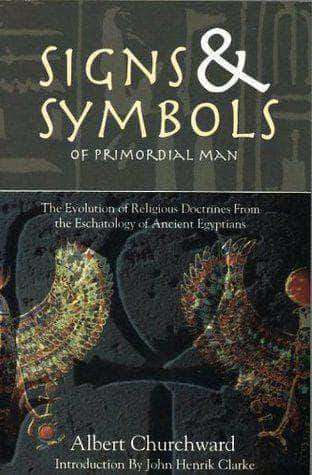 Signs and Symbols of Primordial Man by Albert Churchward (E-Book) African American Books at United Black Books