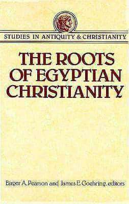 The Roots of Egyptian Christianity by Birger Pearson (E-Book) African American Books at United Black Books