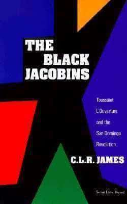 The Black Jacobins: Toussaint L'Ouverture and the San Domingo Revolution by C.L.R. James African American Books at United Black Books