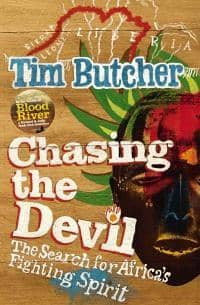 Chasing the Devil: The Search for Africa's Fighting Spirit by Tim Butcher (E-Book)