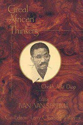 Download Great African Thinkers Vol.1 Cheikh Anta Diop by Ivan Van Sertima (E-Book), Urban Books, Black History and more at United Black Books! www.UnitedBlackBooks.org